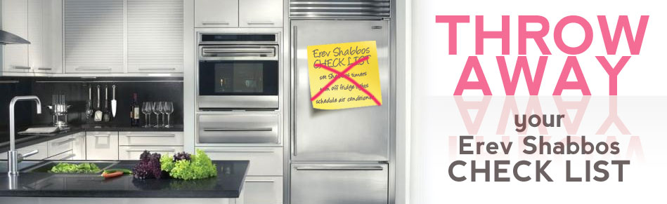 Throw Away your Erev Shabbos Checklist